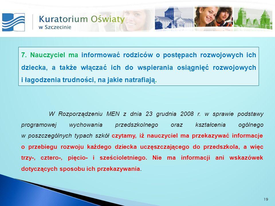 W Rozporządzeniu MEN z dnia 23 grudnia 2008 r. w sprawie podstawy programowej wychowania przedszkolnego oraz kształcenia ogólnego w poszczególnych typ