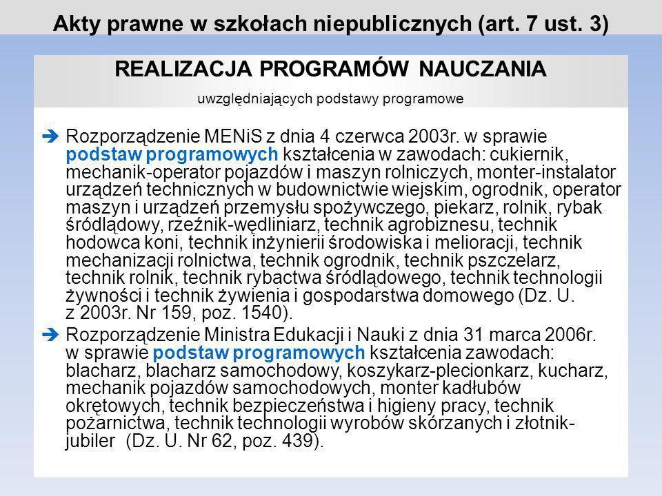 REALIZACJA PROGRAMÓW NAUCZANIA uwzględniających podstawy programowe Rozporządzenie Ministra Edukacji Narodowej z dnia 24 października 2007 r.