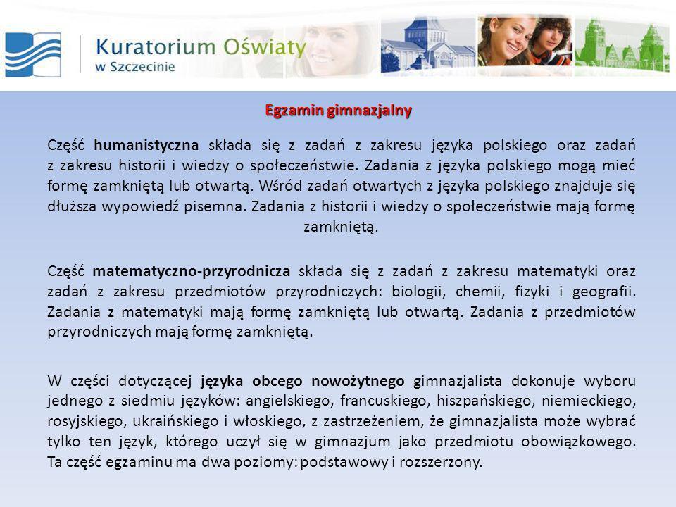 Egzamin gimnazjalny Przebieg egzaminu W celu przystąpienia do egzaminu gimnazjalnego należy złożyć pisemną deklarację wyboru języka obcego.