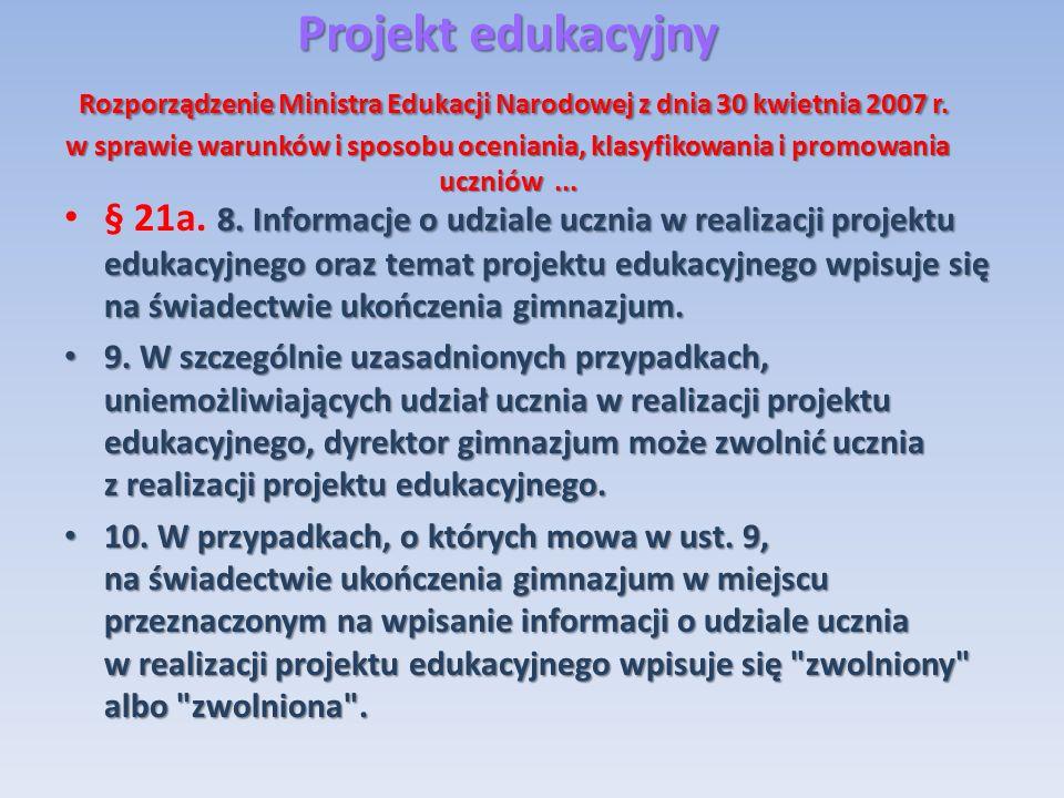 Projekt edukacyjny Rozporządzenie Ministra Edukacji Narodowej z dnia 30 kwietnia 2007 r. w sprawie warunków i sposobu oceniania, klasyfikowania i prom