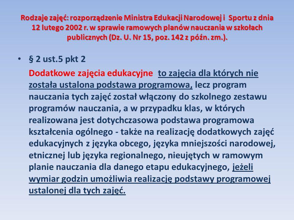 Rodzaje zajęć: rozporządzenie Ministra Edukacji Narodowej i Sportu z dnia 12 lutego 2002 r. w sprawie ramowych planów nauczania w szkołach publicznych