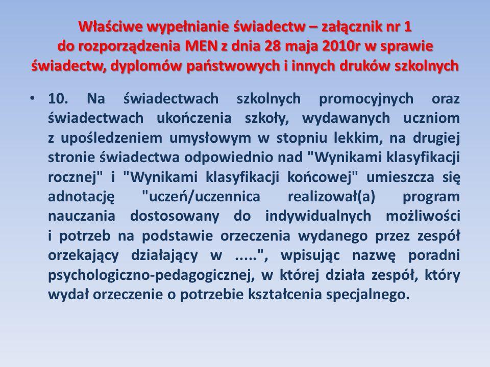 Właściwe wypełnianie świadectw – załącznik nr 1 do rozporządzenia MEN z dnia 28 maja 2010r w sprawie świadectw, dyplomów państwowych i innych druków s