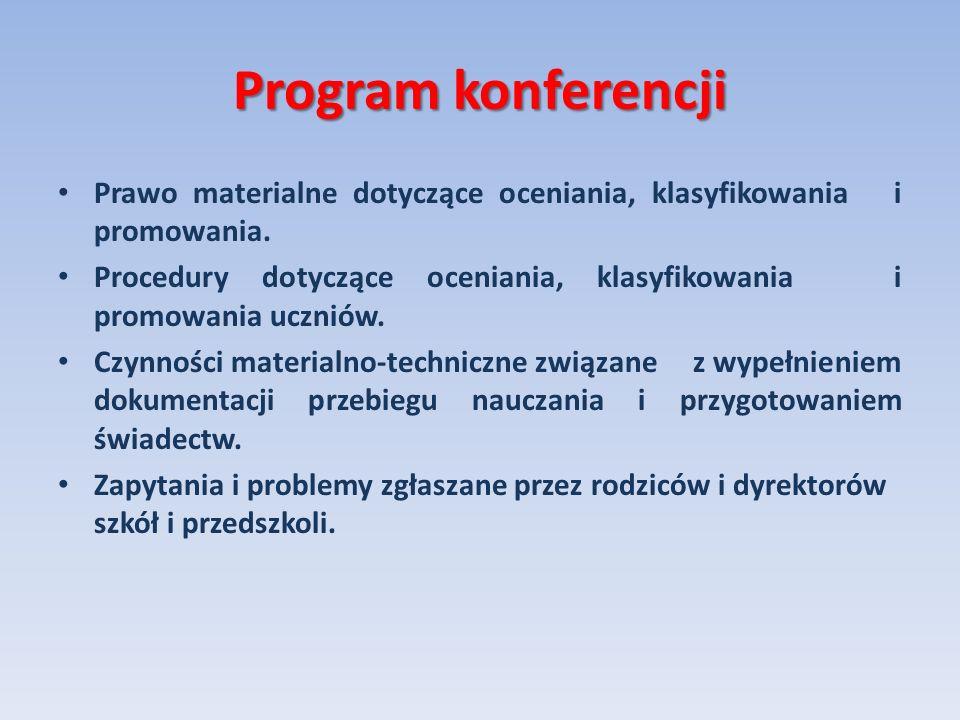 Program konferencji Prawo materialne dotyczące oceniania, klasyfikowania i promowania. Procedury dotyczące oceniania, klasyfikowania i promowania uczn