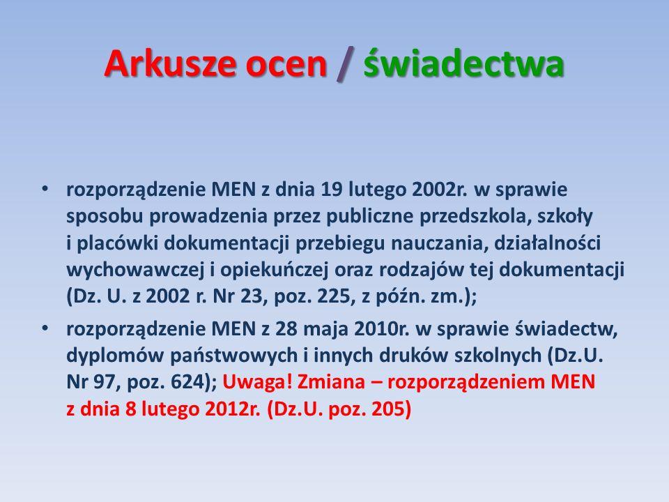 Arkusze ocen / świadectwa rozporządzenie MEN z dnia 19 lutego 2002r. w sprawie sposobu prowadzenia przez publiczne przedszkola, szkoły i placówki doku