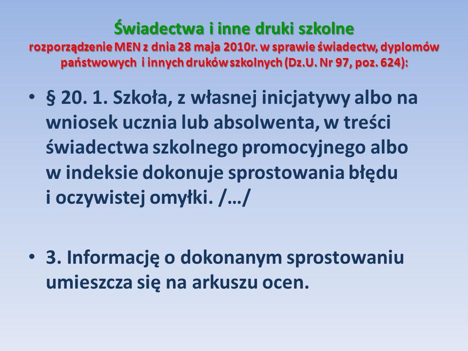 Świadectwa i inne druki szkolne rozporządzenie MEN z dnia 28 maja 2010r. w sprawie świadectw, dyplomów państwowych i innych druków szkolnych (Dz.U. Nr