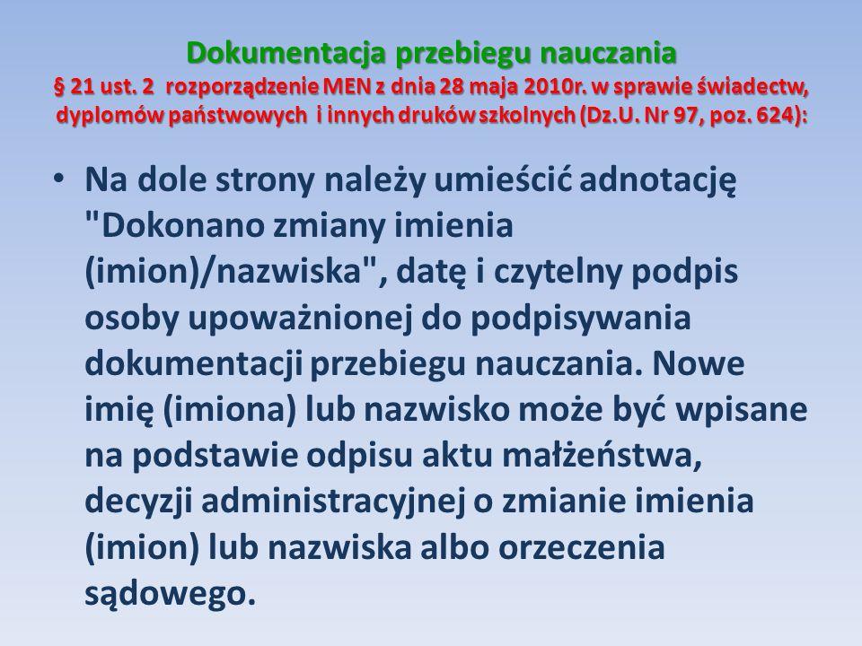 Dokumentacja przebiegu nauczania § 21 ust. 2 rozporządzenie MEN z dnia 28 maja 2010r. w sprawie świadectw, dyplomów państwowych i innych druków szkoln