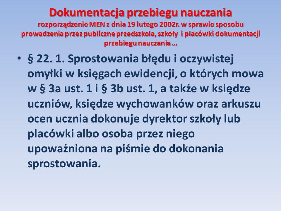 Dokumentacja przebiegu nauczania rozporządzenie MEN z dnia 19 lutego 2002r. w sprawie sposobu prowadzenia przez publiczne przedszkola, szkoły i placów