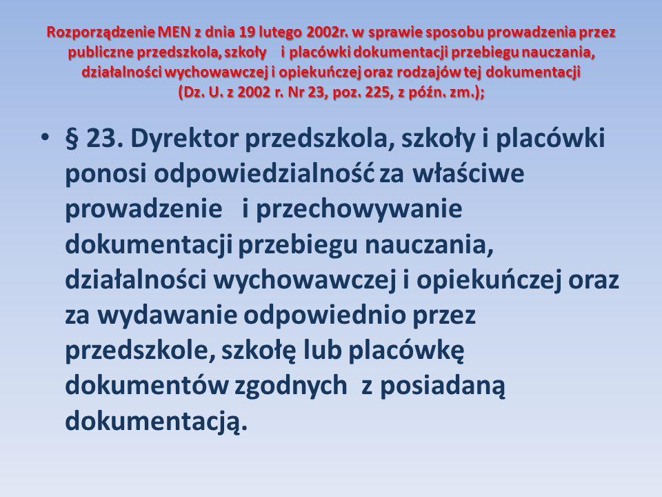 Rozporządzenie MEN z dnia 19 lutego 2002r. w sprawie sposobu prowadzenia przez publiczne przedszkola, szkoły i placówki dokumentacji przebiegu nauczan