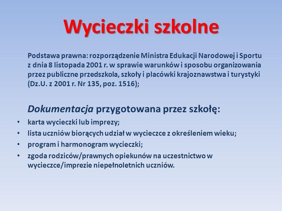 Wycieczki szkolne Podstawa prawna: rozporządzenie Ministra Edukacji Narodowej i Sportu z dnia 8 listopada 2001 r. w sprawie warunków i sposobu organiz