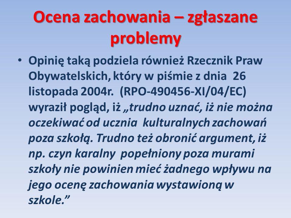 Ocena zachowania – zgłaszane problemy Opinię taką podziela również Rzecznik Praw Obywatelskich, który w piśmie z dnia 26 listopada 2004r. (RPO-490456-