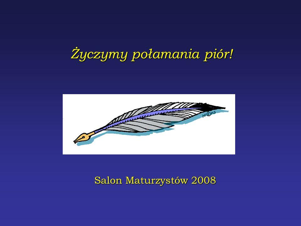 Życzymy połamania piór! Salon Maturzystów 2008