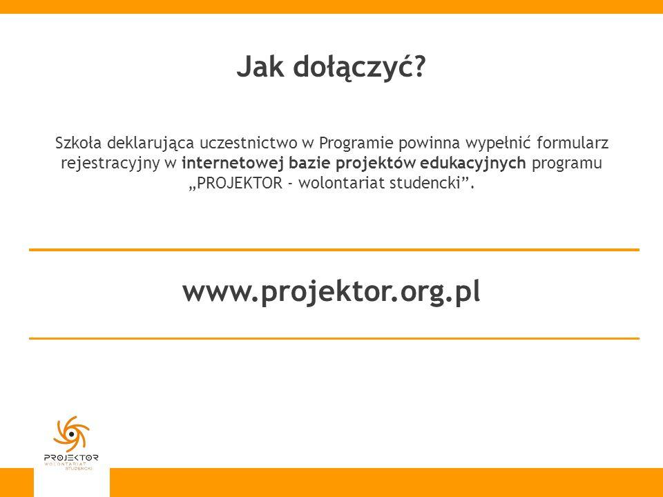 Jak dołączyć? Szkoła deklarująca uczestnictwo w Programie powinna wypełnić formularz rejestracyjny w internetowej bazie projektów edukacyjnych program