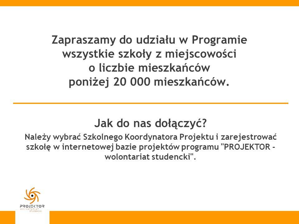 Zapraszamy do udziału w Programie wszystkie szkoły z miejscowości o liczbie mieszkańców poniżej 20 000 mieszkańców. Jak do nas dołączyć? Należy wybrać