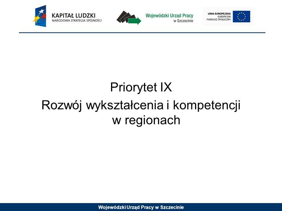 Wojewódzki Urząd Pracy w Szczecinie Priorytet IX Rozwój wykształcenia i kompetencji w regionach