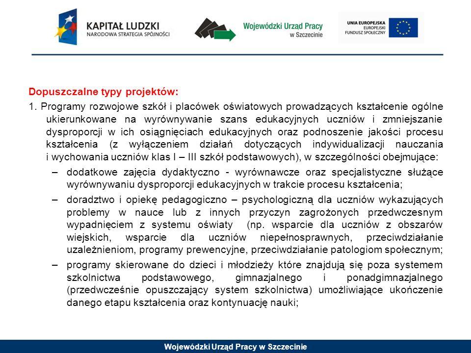 Wojewódzki Urząd Pracy w Szczecinie Dopuszczalne typy projektów: 1.