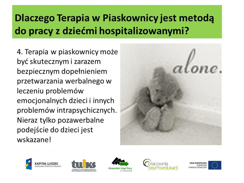 Dlaczego Terapia w Piaskownicy jest metodą do pracy z dziećmi hospitalizowanymi? 4. Terapia w piaskownicy może być skutecznym i zarazem bezpiecznym do