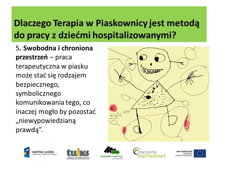 Dlaczego Terapia w Piaskownicy jest metodą do pracy z dziećmi hospitalizowanymi? 5. Swobodna i chroniona przestrzeń – praca terapeutyczna w piasku moż