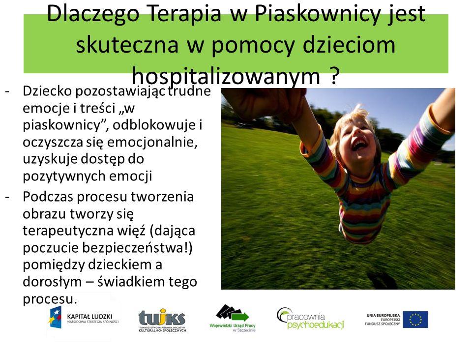Dlaczego Terapia w Piaskownicy jest skuteczna w pomocy dzieciom hospitalizowanym ? -Dziecko pozostawiając trudne emocje i treści w piaskownicy, odblok