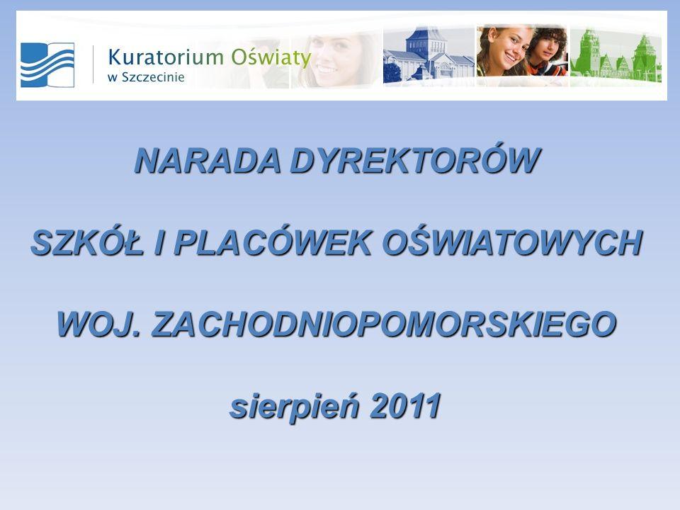 NARADA DYREKTORÓW SZKÓŁ I PLACÓWEK OŚWIATOWYCH WOJ. ZACHODNIOPOMORSKIEGO sierpień 2011