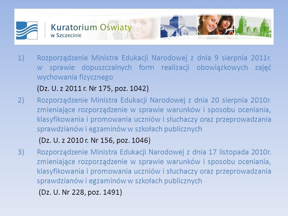 1)Rozporządzenie Ministra Edukacji Narodowej z dnia 9 sierpnia 2011r.