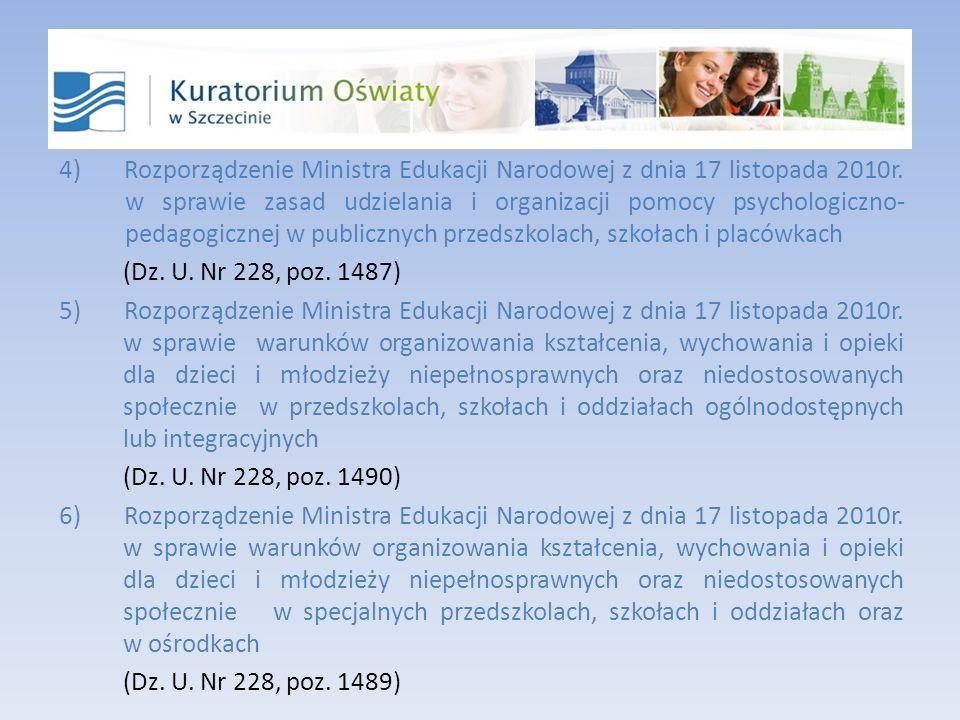 4) Rozporządzenie Ministra Edukacji Narodowej z dnia 17 listopada 2010r.