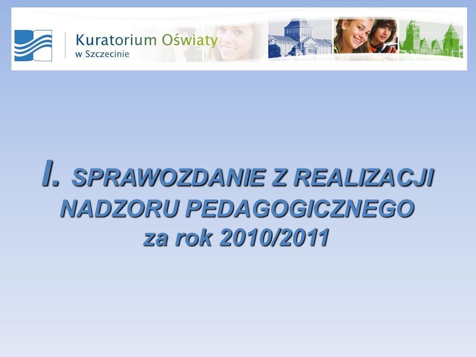I. SPRAWOZDANIE Z REALIZACJI NADZORU PEDAGOGICZNEGO za rok 2010/2011