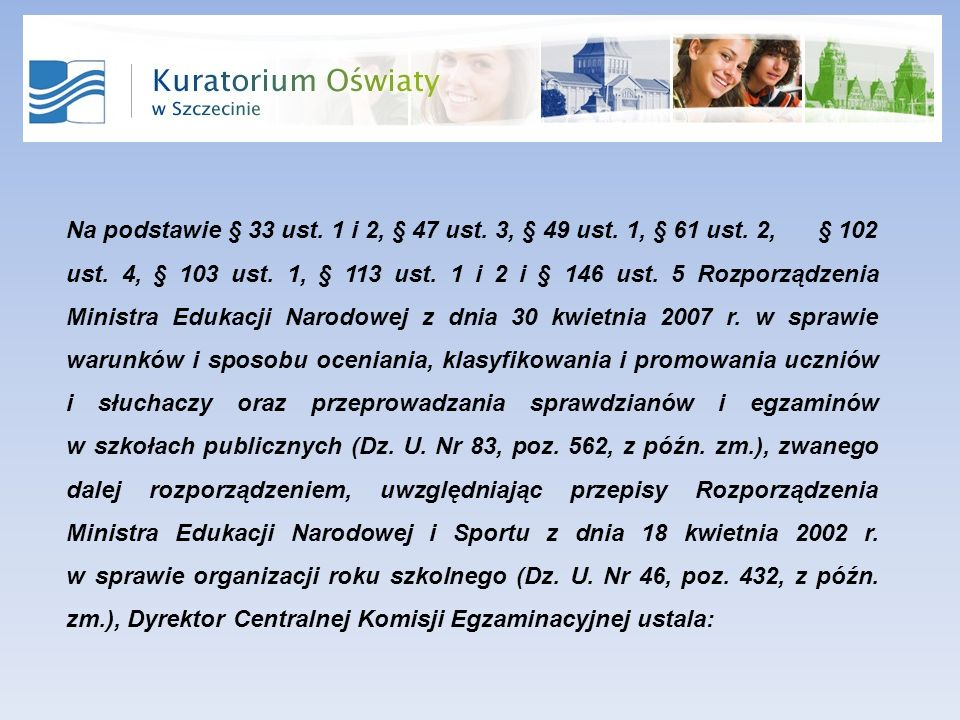 Na podstawie § 33 ust. 1 i 2, § 47 ust. 3, § 49 ust.