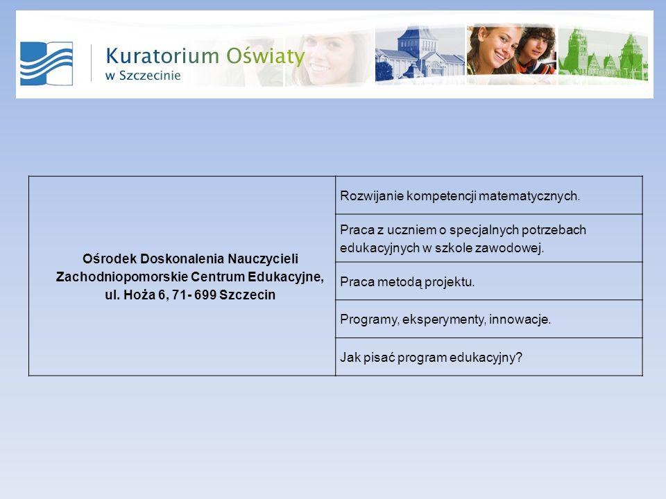 Ośrodek Doskonalenia Nauczycieli Zachodniopomorskie Centrum Edukacyjne, ul.