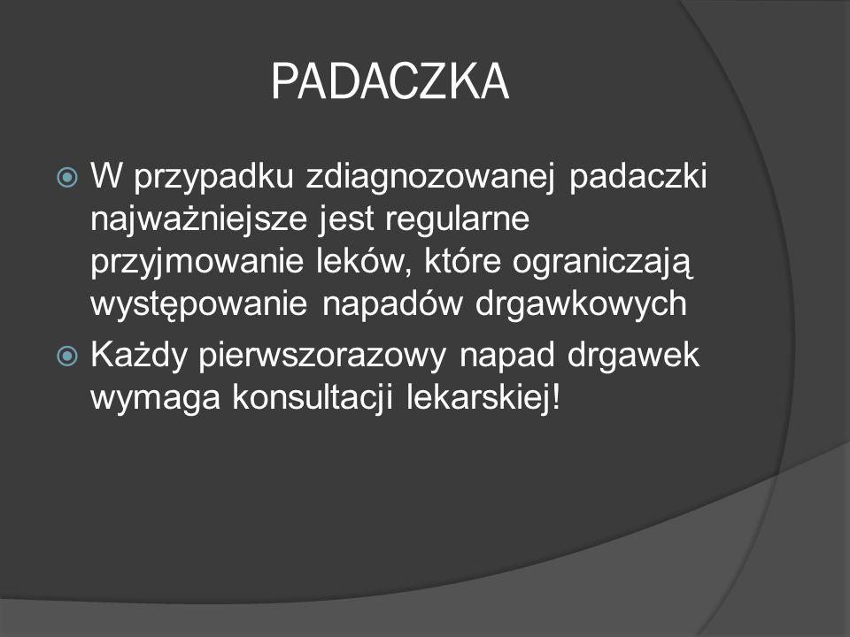 PADACZKA W przypadku zdiagnozowanej padaczki najważniejsze jest regularne przyjmowanie leków, które ograniczają występowanie napadów drgawkowych Każdy