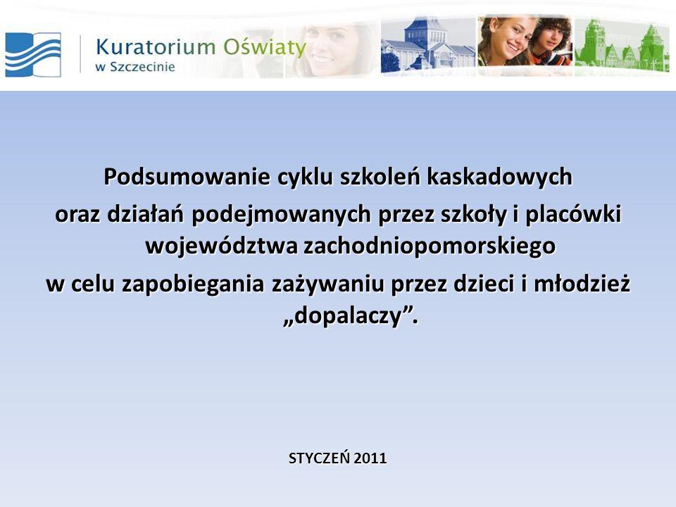 Podsumowanie cyklu szkoleń kaskadowych oraz działań podejmowanych przez szkoły i placówki województwa zachodniopomorskiego w celu zapobiegania zażywan