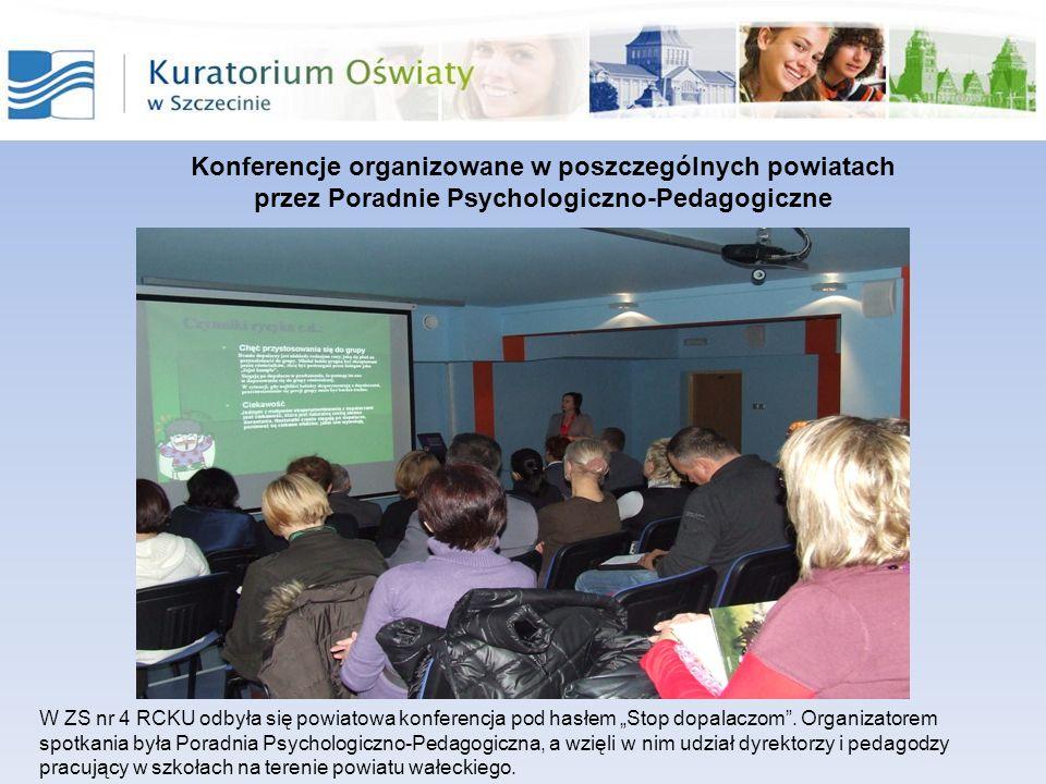 Konferencje organizowane w poszczególnych powiatach przez Poradnie Psychologiczno-Pedagogiczne W ZS nr 4 RCKU odbyła się powiatowa konferencja pod has