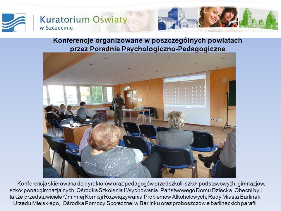 Konferencje organizowane w poszczególnych powiatach przez Poradnie Psychologiczno-Pedagogiczne Konferencja skierowana do dyrektorów oraz pedagogów prz