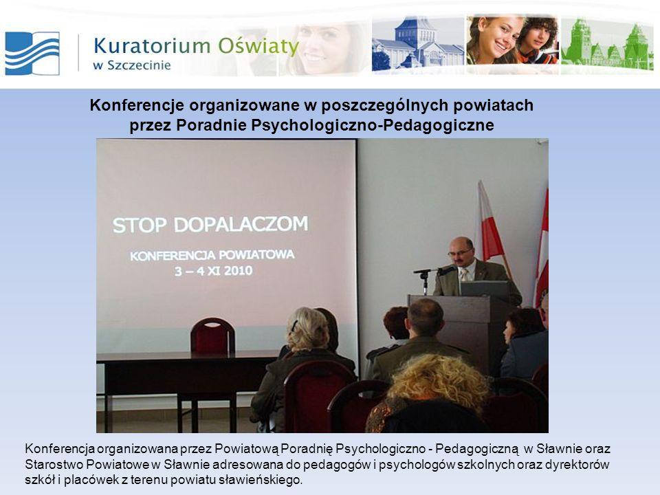Konferencja organizowana przez Powiatową Poradnię Psychologiczno - Pedagogiczną w Sławnie oraz Starostwo Powiatowe w Sławnie adresowana do pedagogów i