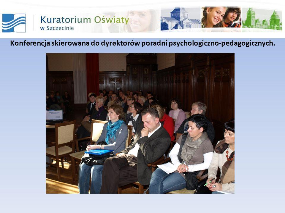 Konferencje organizowane w poszczególnych powiatach przez Poradnie Psychologiczno-Pedagogiczne Konferencja skierowana do dyrektorów oraz pedagogów przedszkoli, szkół podstawowych, gimnazjów, szkół ponadgimnazjalnych, Ośrodka Szkolenia i Wychowania, Państwowego Domu Dziecka.