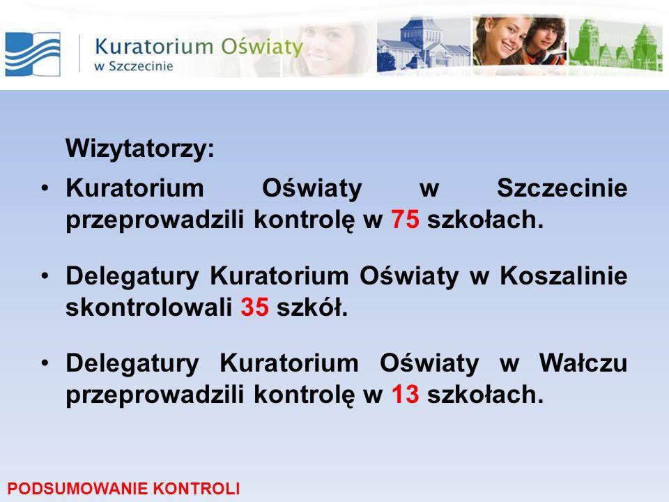 Wizytatorzy: Kuratorium Oświaty w Szczecinie przeprowadzili kontrolę w 75 szkołach. Delegatury Kuratorium Oświaty w Koszalinie skontrolowali 35 szkół.