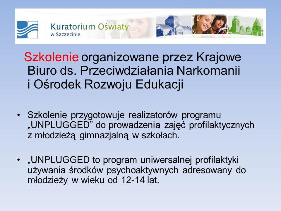 Szkolenie organizowane przez Krajowe Biuro ds. Przeciwdziałania Narkomanii i Ośrodek Rozwoju Edukacji Szkolenie przygotowuje realizatorów programu UNP