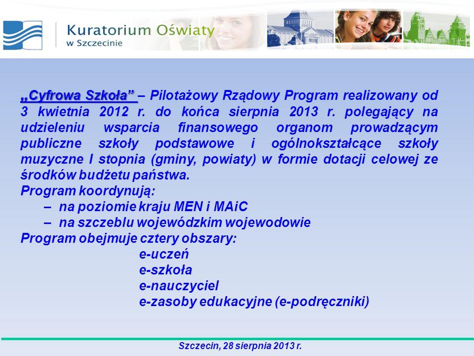 Cyfrowa Szkoła Cyfrowa Szkoła – Pilotażowy Rządowy Program realizowany od 3 kwietnia 2012 r. do końca sierpnia 2013 r. polegający na udzieleniu wsparc