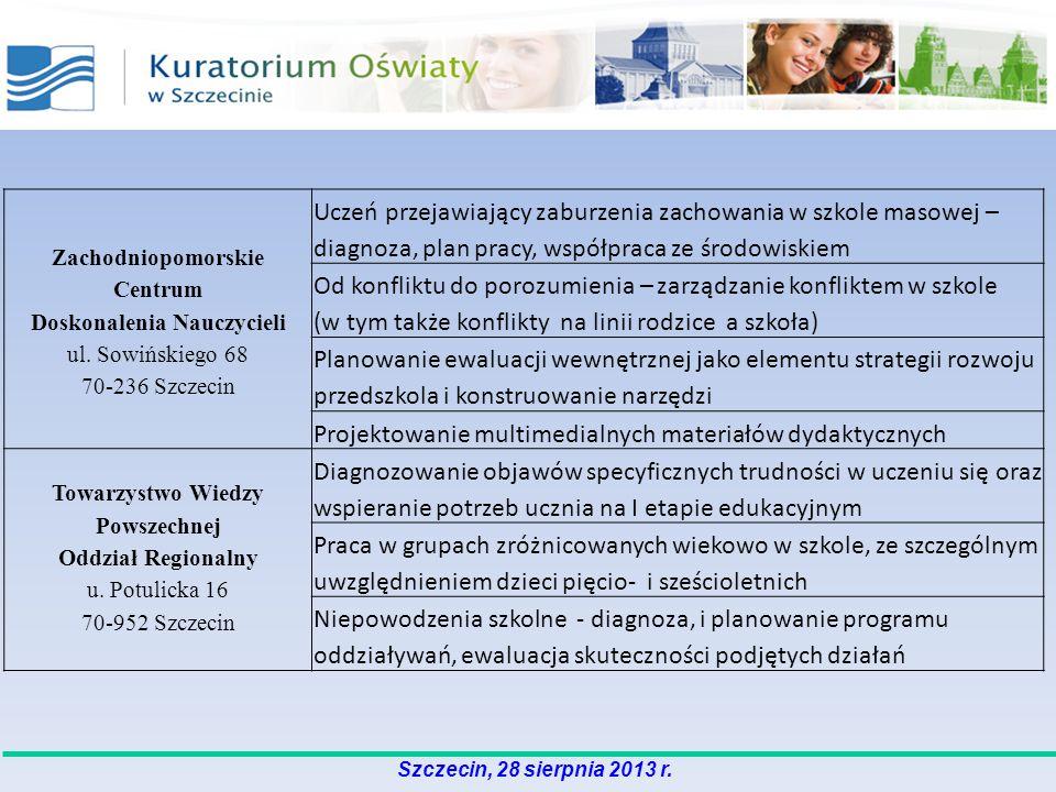 Szczecin, 28 sierpnia 2013 r. Zachodniopomorskie Centrum Doskonalenia Nauczycieli ul.