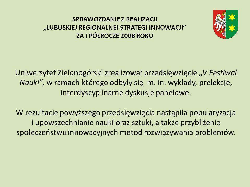 Uniwersytet Zielonogórski zrealizował przedsięwzięcie V Festiwal Nauki, w ramach którego odbyły się m.