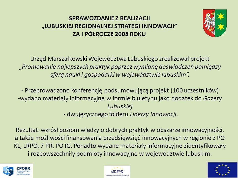 Urząd Marszałkowski Województwa Lubuskiego zrealizował projektPromowanie najlepszych praktyk poprzez wymianę doświadczeń pomiędzy sferą nauki i gospodarki w województwie lubuskim.