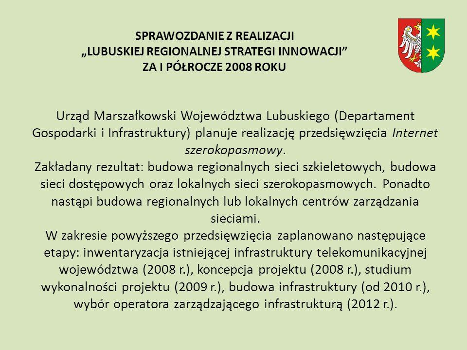 Urząd Marszałkowski Województwa Lubuskiego (Departament Gospodarki i Infrastruktury) planuje realizację przedsięwzięcia Internet szerokopasmowy.
