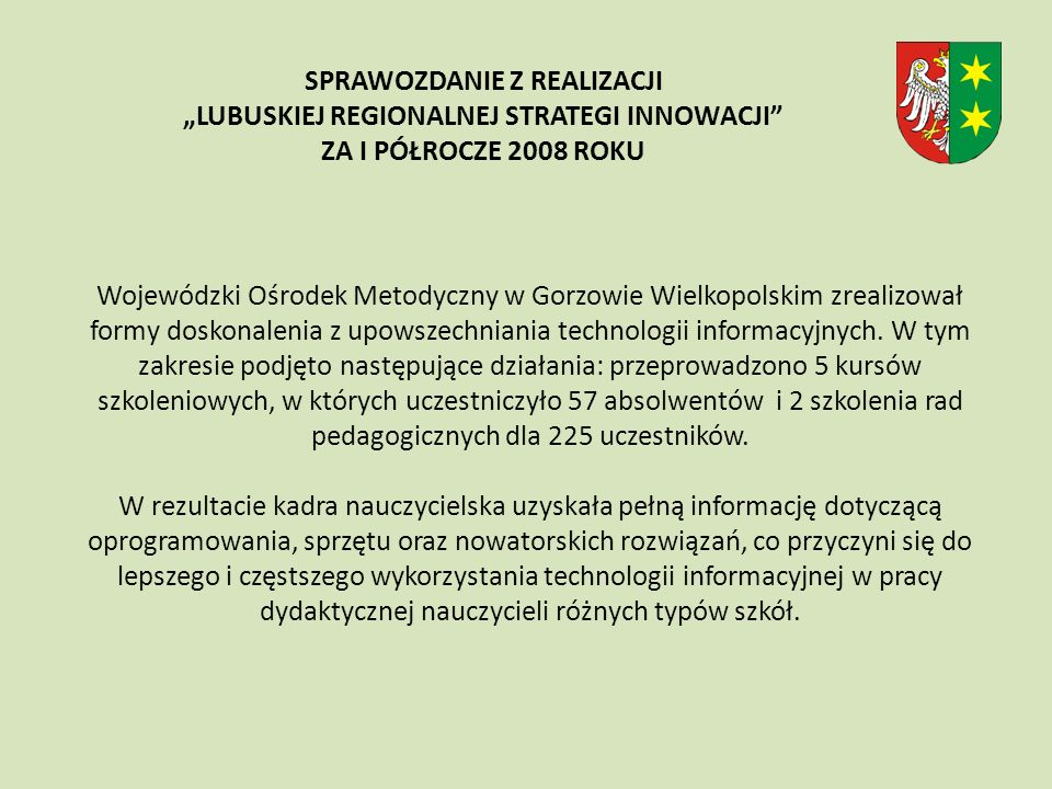 Wojewódzki Ośrodek Metodyczny w Gorzowie Wielkopolskim zrealizował formy doskonalenia z upowszechniania technologii informacyjnych.