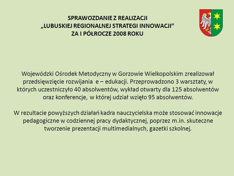 Wojewódzki Ośrodek Metodyczny w Gorzowie Wielkopolskim zrealizował przedsięwzięcie rozwijania e – edukacji.