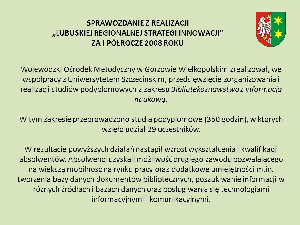 Wojewódzki Ośrodek Metodyczny w Gorzowie Wielkopolskim zrealizował, we współpracy z Uniwersytetem Szczecińskim, przedsięwzięcie zorganizowania i realizacji studiów podyplomowych z zakresu Bibliotekoznawstwo z informacją naukową.