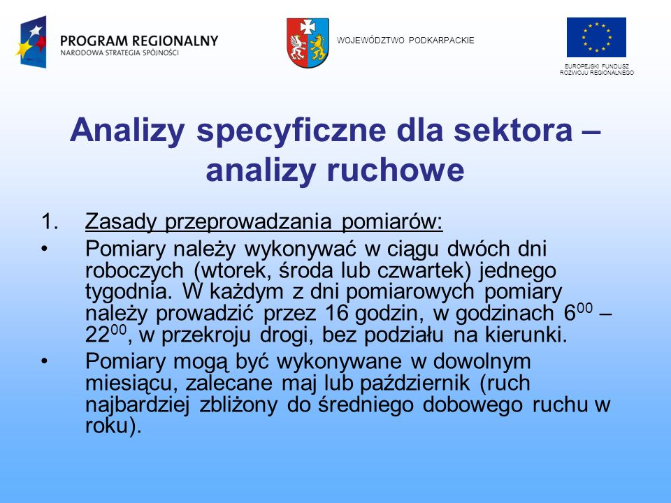 Analizy specyficzne dla sektora – analizy ruchowe 1.Zasady przeprowadzania pomiarów: Pomiary należy wykonywać w ciągu dwóch dni roboczych (wtorek, śro