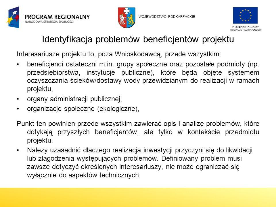 Identyfikacja problemów beneficjentów projektu Interesariusze projektu to, poza Wnioskodawcą, przede wszystkim: beneficjenci ostateczni m.in.