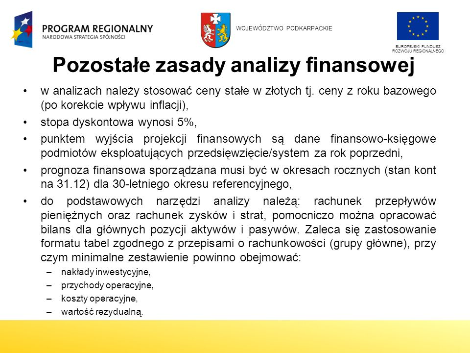 Pozostałe zasady analizy finansowej w analizach należy stosować ceny stałe w złotych tj.