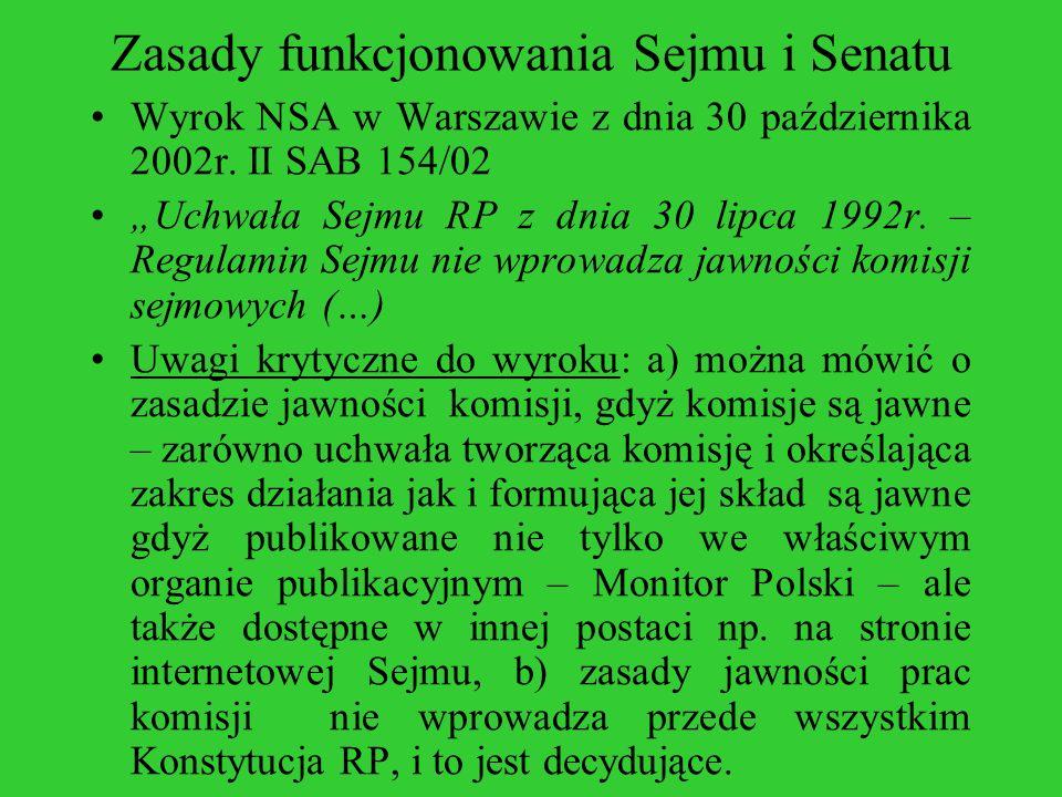 Zasady funkcjonowania Sejmu i Senatu Wyrok NSA w Warszawie z dnia 30 października 2002r. II SAB 154/02 Uchwała Sejmu RP z dnia 30 lipca 1992r. – Regul