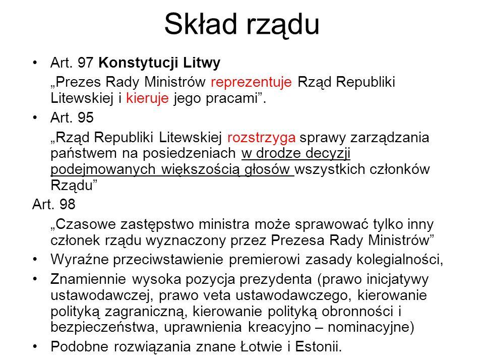 Skład rządu Art. 97 Konstytucji Litwy Prezes Rady Ministrów reprezentuje Rząd Republiki Litewskiej i kieruje jego pracami. Art. 95 Rząd Republiki Lite
