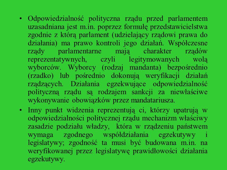 Odpowiedzialność polityczna rządu przed parlamentem uzasadniana jest m.in. poprzez formułę przedstawicielstwa zgodnie z którą parlament (udzielający r
